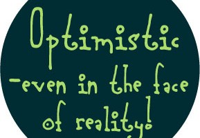 optimistic-in-face-of-reality-button-0289